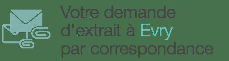 demande extrait naissance evry correspondance