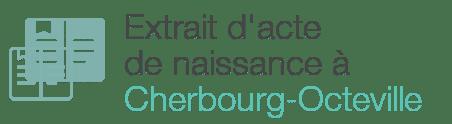 extrait acte naissance cherbourg-octeville